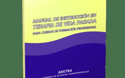 MANUAL DE INSTRUCCIÓN EN TERAPIA DE VIDA PASADA